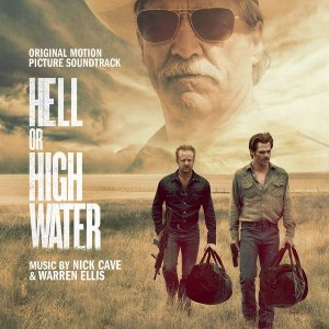 Nick Cave & Warren Ellis - Hell Or High Water (2016)