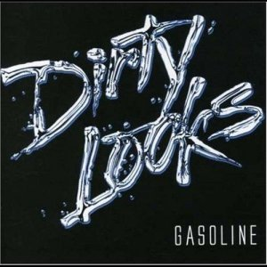 Dirty Looks - Gasoline (2007)
