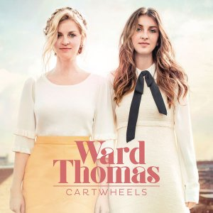 Ward Thomas - Cartwheels (2016)