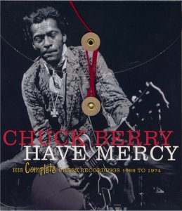 Chuck Berry - Have Mercy: His Complete Chess Recordings 1969 To 1974 (2010)