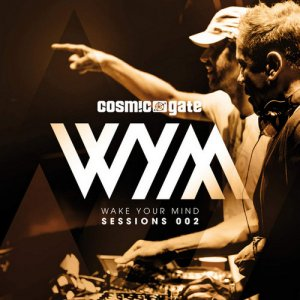 VA - Cosmic Gate - Wake Your Mind Sessions 002 (2016)