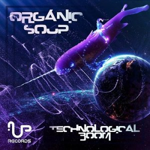 Organic Soup - Technological Boom (2016)