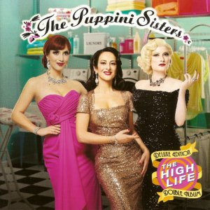 The Puppini Sisters - The High Life (Deluxe Edition) (2016)