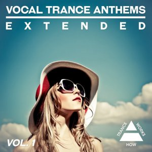 VA - Vocal Trance Anthems Extended Vol 1 (2015)