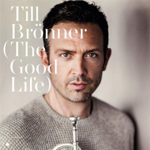 Till Bronner - The Good Life (2016)