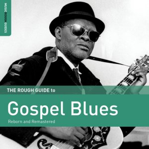 VA - Rough Guide To Gospel Blues (2016)