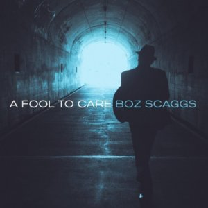 Boz Scaggs - A Fool to Care (2015) [HDtracks]
