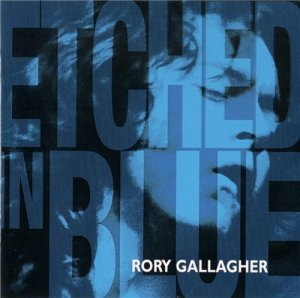 Rory Gallagher - Etched In Blue (1998)