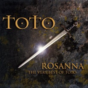 Toto - Rosanna: The Very Best of Toto (2005)
