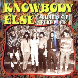 Knowbody Else - Soldiers Of Pure Peace (1967)