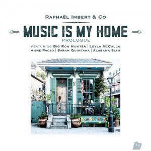 Raphael Imbert & Co - Music Is My Home (2016)