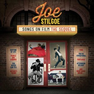 Joe Stilgoe - Songs On Film: The Sequel (2016)