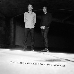 Joshua Redman & Brad Mehldau - Nearness (2016)