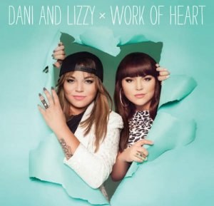 Dani & Lizzy - Work Of Heart (2016)