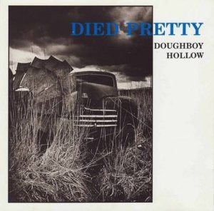 Died Pretty - Doughboy Hollow (1991) [2CD Remastered 2008]