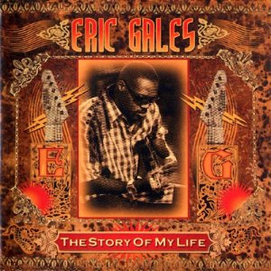 Eric Gales - The Story Of My Life (2008)
