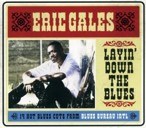 Eric Gales - Layin' Down The Blues (2009)