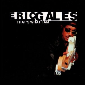 Eric Gales - That's What I Am (2001)