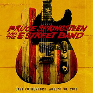 Bruce Springsteen & The E Street Band - 2016-08-30 MetLife Stadium, East Rutherford, NJ (2016)
