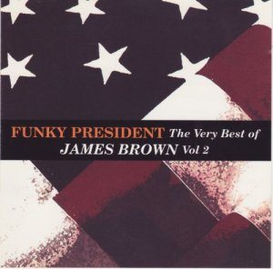 James Brown - Funky President: The Very Best Of Vol. 2 (1993)