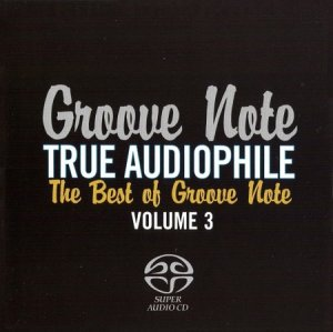 Groove Note True Audiophile – The Best of Groove Note Volume 3 (2010) [SACD] (PS3 ISO)
