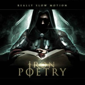 Really Slow Motion - Iron Poetry (2014)