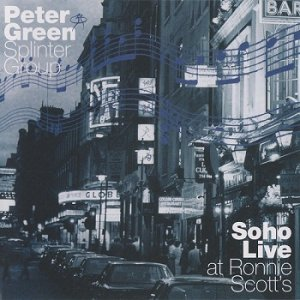 Peter Green Splinter Group - Soho Live at Ronnie Scott's (2012)