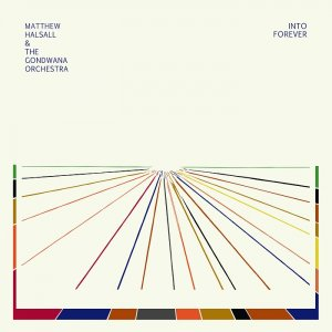 Matthew Halsall & The Gondwana Orchestra - Into Forever (2015) [HDTracks]