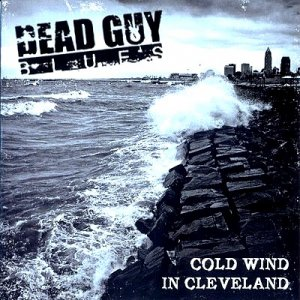 Dead Guy Blues - Cold Wind In Cleveland (2009)