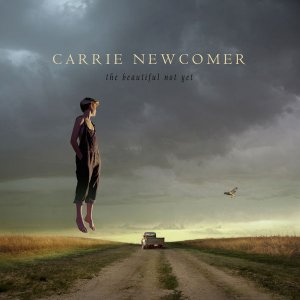 Carrie Newcomer - The Beautiful Not Yet (2016)