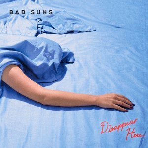 Bad Suns - Disappear Here (2016)