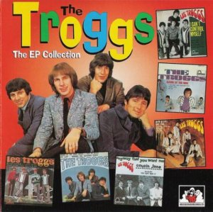 The Troggs - The EP Collection (1996)
