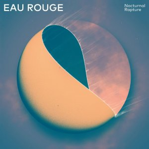 Eau Rouge - Nocturnal Rapture (2016)