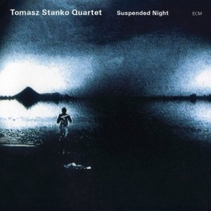Tomasz Stanko Quartet - Suspended Night (2004) [2015] [HDTracks]