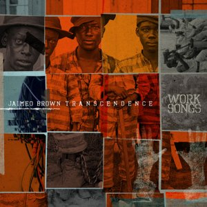 Jaimeo Brown Transcendence - Work Songs (2016) (HDtracks)