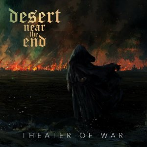 Desert Near The End - Theater Of War (2016)
