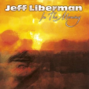 Jeff Liberman - In the Morning (2011)
