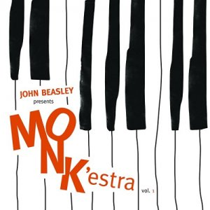 John Beasley - Presents MONK'estra Vol. 1 (2016)