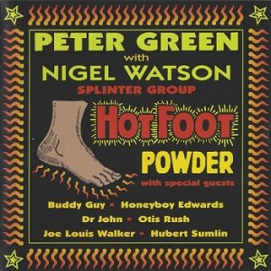 Peter Green Splinter Group - HotFoot Powder (2000)