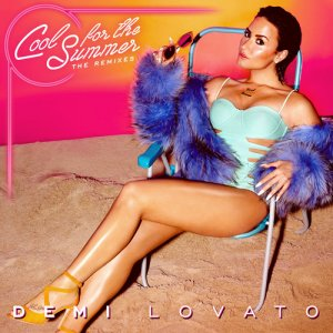 Demi Lovato - Cool For The Summer (The Remixes) (2015)
