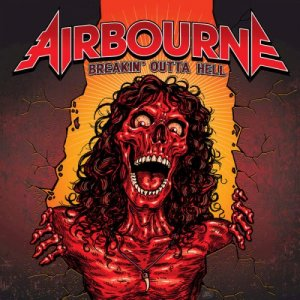 Airbourne - Breakin' Outta Hell (2016) [Limited Deluxe Edition]