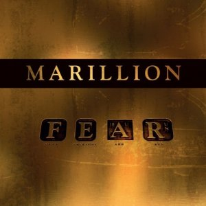 Marillion – F E A R (F*** Everyone And Run) (2016)