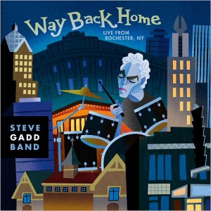 Steve Gadd Band - Way Back Home: Live From Rochester, NY (2016)