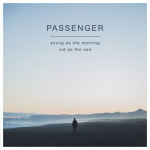 Passenger - Young As The Morning Old As The Sea (2016)