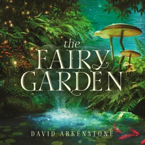 David Arkenstone - The Fairy Garden (2016)
