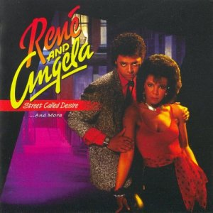 Rene & Angela - Street Called Desire...And More (1985) [1997]