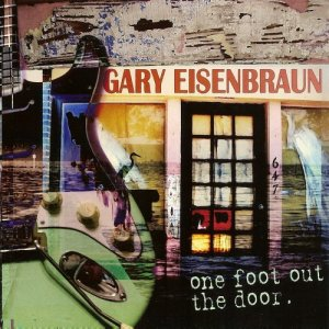 Gary Eisenbraun - One Foot Out the Door (2015)