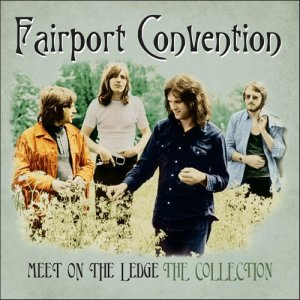 Fairport Convention - Meet On The Ledge: The Collection (2012)
