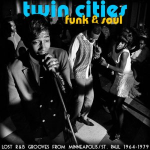 VA - Twin Cities Funk & Soul: Lost R&B Grooves From Minneapolis/St. Paul 1964-1979 (2012)
