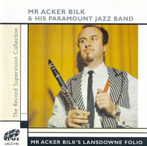 Acker Bilk & His Paramount Jazz Band - Mr Acker Bilk's Lansdowne Folio (2007)